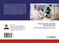 Bookcover of Breast Cancer and The Growth Factors