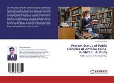 Bookcover of Present Status of Public Libraries of Ambika Kalna, Burdwan : A Study