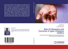 Couverture de Role of Irbesartan and Curcumin in type 2 Diabetes mellitus