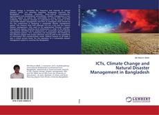 Bookcover of ICTs, Climate Change and Natural Disaster Management in Bangladesh