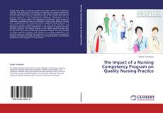 Bookcover of The Impact of a Nursing Competency Program on Quality Nursing Practice