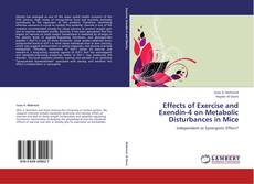 Bookcover of Effects of Exercise and Exendin-4 on Metabolic Disturbances in Mice