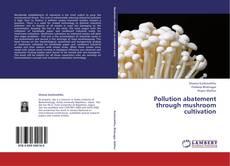 Borítókép a  Pollution abatement through mushroom cultivation - hoz