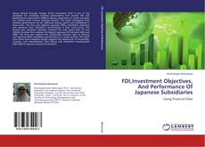 Couverture de FDI,Investment Objectives, And Performance Of Japanese Subsidiaries