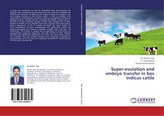 Bookcover of Super-ovulation and embryo transfer in bos indicus cattle