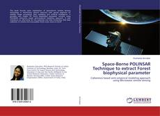Bookcover of Space-Borne POLINSAR Technique to extract Forest biophysical parameter