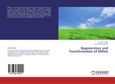 Couverture de Regeneration and Transformation of Millets