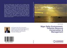 Bookcover of Niger Delta Environment, Fisheries Resource Conservation & Management