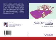 Bookcover of Adaptive Soft Computing Techniques