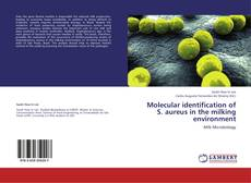 Portada del libro de Molecular identification of S. aureus in the milking environment
