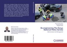Bookcover of Re-engineering The Kenya National Police Service