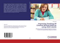 Bookcover of Improving Teaching Of Creative Writing Skills by using short stories