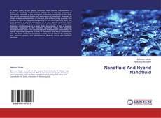 Bookcover of Nanofluid And Hybrid Nanofluid