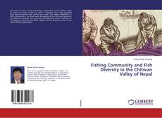 Bookcover of Fishing Community and Fish Diversity in the Chitwan Valley of Nepal