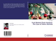 Couverture de Fruit Market Chain Analysis: The Case of Habru Woreda