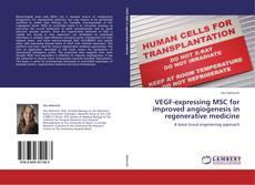 Bookcover of VEGF-expressing MSC for improved angiogenesis in regenerative medicine