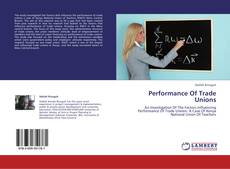 Bookcover of Performance Of Trade Unions