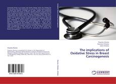 Buchcover von The implications of Oxidative Stress in Breast Carcinogenesis