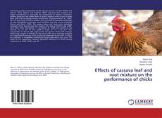 Buchcover von Effects of cassava leaf and root mixture on the performance of chicks