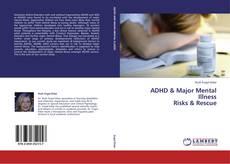 Buchcover von ADHD & Major Mental  Illness  Risks & Rescue