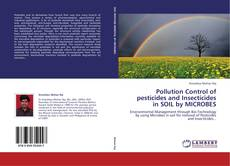 Portada del libro de Pollution Control of pesticides and Insecticides in SOIL by MICROBES