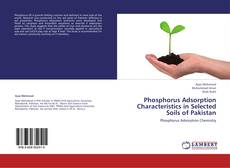 Bookcover of Phosphorus Adsorption Characteristics in Selected Soils of Pakistan