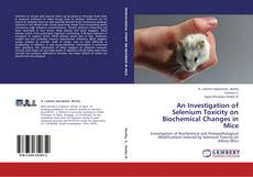 Capa do livro de An Investigation of Selenium Toxicity on Biochemical Changes in Mice
