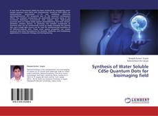 Portada del libro de Synthesis of Water Soluble CdSe Quantum Dots for bioimaging field