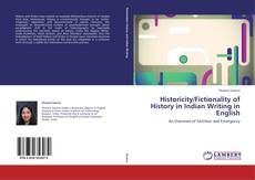 Bookcover of Historicity/Fictionality of History in Indian Writing in English