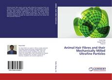 Bookcover of Animal Hair Fibres and their Mechanically Milled Ultrafine Particles