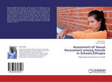 Assessment of Sexual Harassment among Female in Schools,Ethiopia的封面