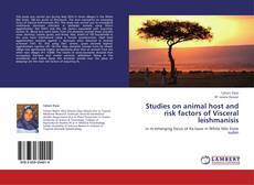 Bookcover of Studies on animal host and risk factors of Visceral leishmanisis