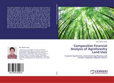 Comparative Financial Analysis of Agroforestry Land Uses kitap kapağı