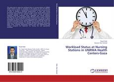 Bookcover of Workload Status at Nursing Stations in UNRWA Health Centers-Gaza