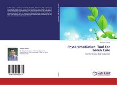 Bookcover of Phytoremediation: Tool For Green Cure