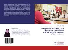 Integrated, Isolated, and Synonym Generation Vocabulary Instruction kitap kapağı