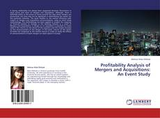 Bookcover of Profitability Analysis of Mergers and  Acquisitions: An Event Study