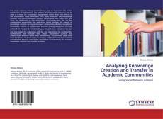 Borítókép a  Analyzing Knowledge Creation and Transfer in Academic Communities - hoz