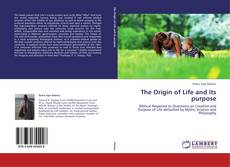 Bookcover of The Origin of Life and its purpose
