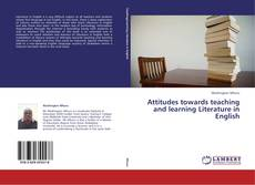 Bookcover of Attitudes towards teaching and learning Literature in English