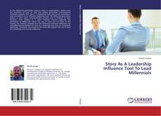 Обложка Story As A Leadership Influence Tool To Lead Millennials