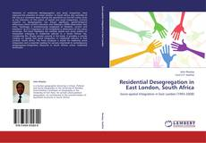 Bookcover of Residential Desegregation in East London, South Africa