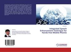 Bookcover of Integrated Speech Enhancement Technique for Hands-free Mobile Phones