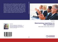 Buchcover von Maintaining experience in the workforce