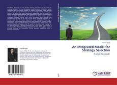 Bookcover of An Integrated Model for Strategy Selection