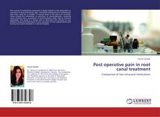 Bookcover of Post operative pain in root canal treatment
