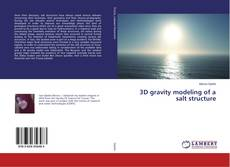 Bookcover of 3D gravity modeling of a salt structure