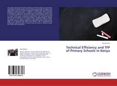 Bookcover of Technical Efficiency and TFP of Primary Schools in Kenya