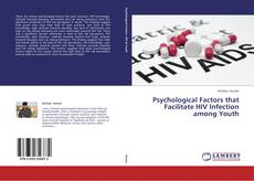 Couverture de Psychological Factors that Facilitate  HIV Infection among Youth