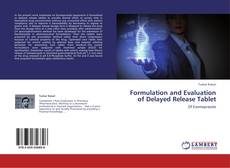Borítókép a  Formulation and Evaluation of Delayed Release Tablet - hoz